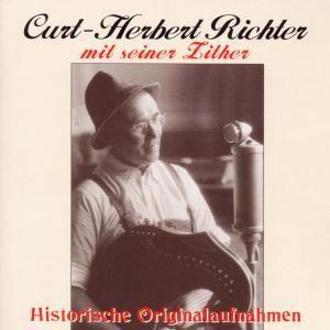 Curt-Herbert Richter mit seiner Zither (Historische Originalaufnahmen), Curt-herbert Richter