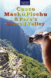 Cusco, Machu Picchu & Peru's Sacred Valley, Andrew Kolasinsky