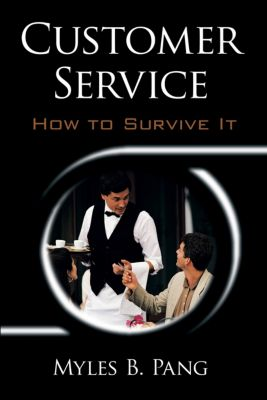 Customer Service: How to Survive It