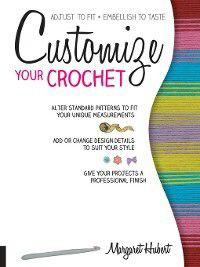 Customize Your Crochet, Margaret Hubert