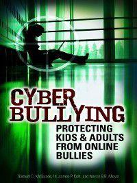 Cyber Bullying, Nancy Meyer, James Colt, Samuel McQuade