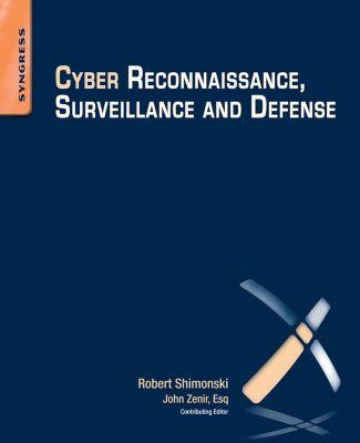 Cyber Reconnaissance, Surveillance and Defense, Robert Shimonski