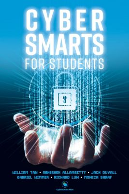 Cyber Smarts for Students, Jack Duvall, Abhishek Allamsetty, Gabriel Wimmer, Monica Saraf, Richard Lun, William Tan