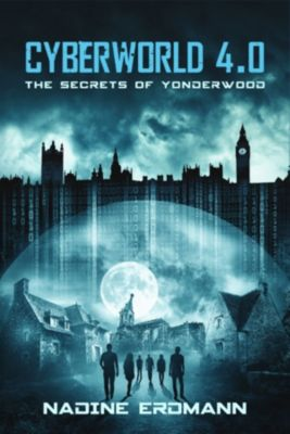 CyberWorld: CyberWorld 4.0: The Secrets Of Yonderwood, Nadine Erdmann