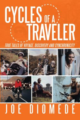 Cycles of a Traveler, Joe Diomede