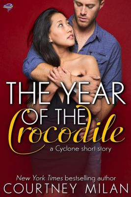 Cyclone: The Year of the Crocodile (Cyclone), Courtney Milan