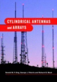 Cylindrical Antennas and Arrays, George J. Fikioris, Richard B. Mack, Ronold W. P. King