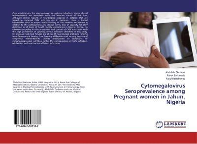 Cytomegalovirus Seroprevalence among Pregnant women in Jahun, Nigeria, Abdullahi Gadama, Faruk Sarkinfada, Yusuf Mohammed