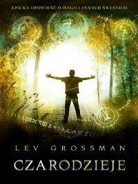 Czarodzieje, Lev Grossman