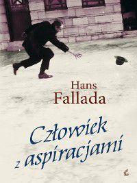 Człowiek z aspiracjami, Hans Fallada