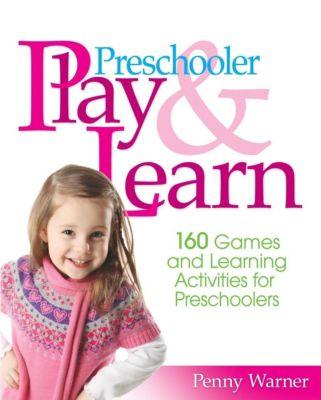 Da Capo Lifelong Books: Preschooler Play & Learn, Penny Warner