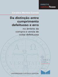 Da distinção entre cumprimento defeituoso e erro, Carolina Martins Correia