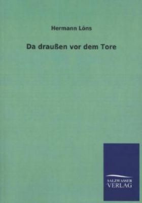 Da draußen vor dem Tore - Hermann Löns pdf epub