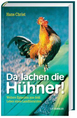 Da lachen die Hühner!, Hans Christ