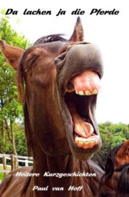 Da lachen ja die Pferde - Paul van Hoff pdf epub