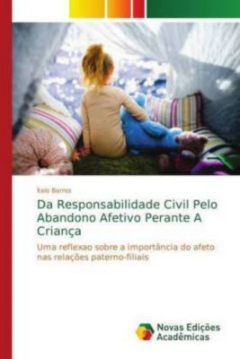 Da Responsabilidade Civil Pelo Abandono Afetivo Perante A Criança, Ítalo Barros