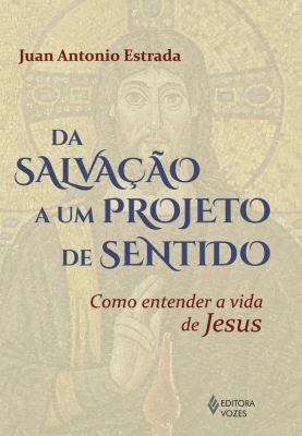 Da salvação a um projeto de sentido, Juan Antonio Estrada