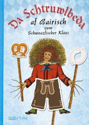 Da Schtruwlbeda af Bairisch - Klaus Schwarzfischer  