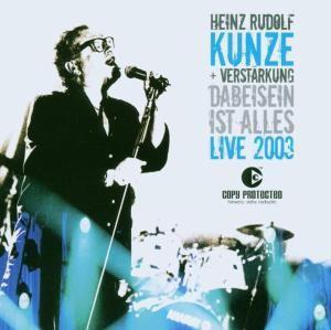 Dabeisein ist alles - Live, Heinz Rudolf & Verstärkung Kunze