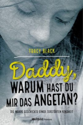 Daddy, warum hast du mir das angetan?, Tracy Black
