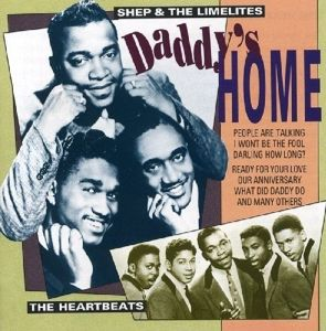 Daddy's Home, The Heartbeats, Shep & The Limelites