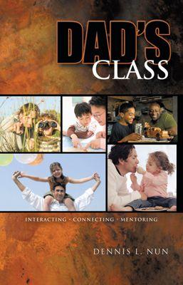 Dad's Class, Dennis L. Nun