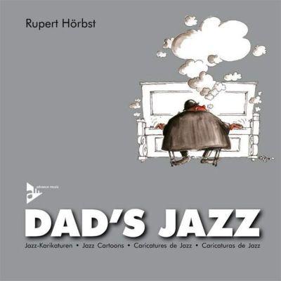 Dad's Jazz, Rupert Hörbst