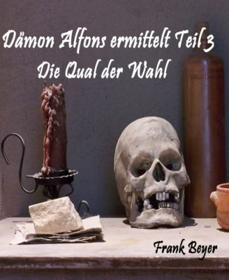 Dämon Alfons ermittelt Teil 3, Frank Beyer