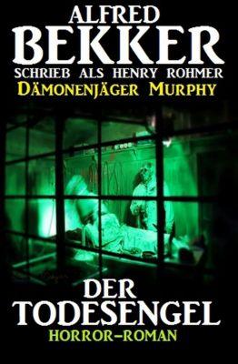 Dämonenjäger Murphy: Der Todesengel, Alfred Bekker
