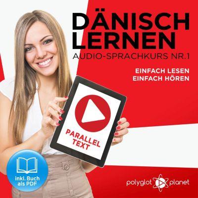 Dänisch Lernen - Einfach Lesen - Einfach Hören 1, Polyglot Planet