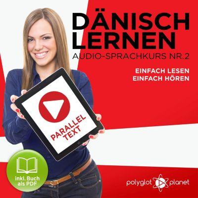 Dänisch Lernen - Einfach Lesen - Einfach Hören 2, Polyglot Planet