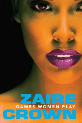 Dafina: Games Women Play, Zaire Crown