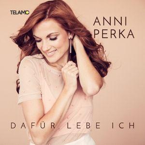 Dafür lebe ich, Anni Perka
