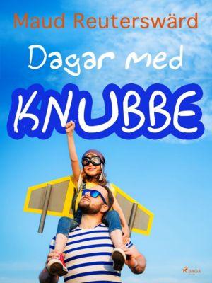 Dagar med Knubbe, Maud Reuterswärd