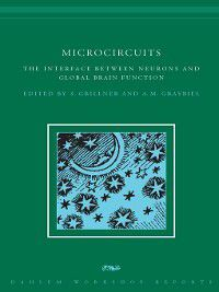 Dahlem Workshop Reports: Microcircuits, Sten Grillner, Ann M Graybiel