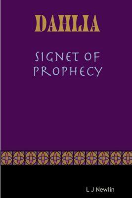 Dahlia, Signet of Prophecy, L J Newlin