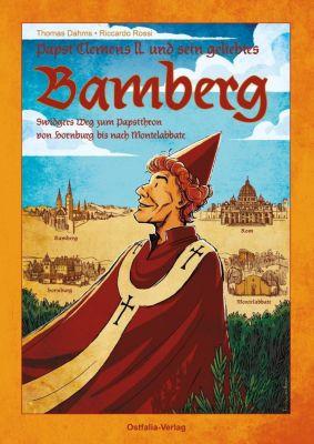 Dahms, T: Papst Clemens II. Und sein geliebtes Bamberg - Thomas Dahms |