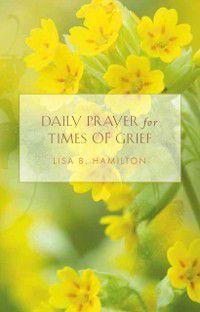 Daily Prayer for Times of Grief, Rev. Lisa Hamilton