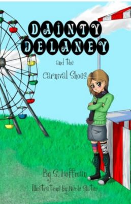 Dainty Delaney and the Carnival Shoes, S. Hoffman