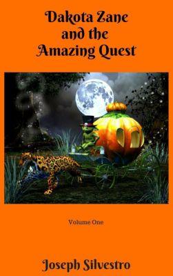 Dakota Zane: Dakota Zane and the Amazing Quest!, Joseph Silvestro