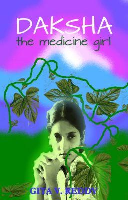 Daksha the Medicine Girl, Gita V.Reddy