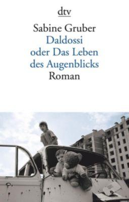 Daldossi oder Das Leben des Augenblicks - Sabine Gruber |