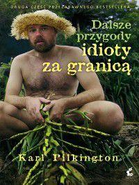 Dalsze przygody idioty za granicą, Karl Pilkington