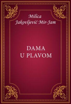 Dama u plavom, Milica Jakovljević Mir-Jam