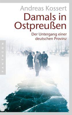 Damals in Ostpreußen, Andreas Kossert