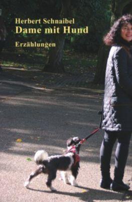 Dame mit Hund. Erzählungen, Herbert Schnaibel