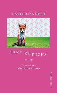 Dame zu Fuchs - David Garnett |