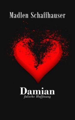 Damian - Falsche Hoffnung, Madlen Schaffhauser