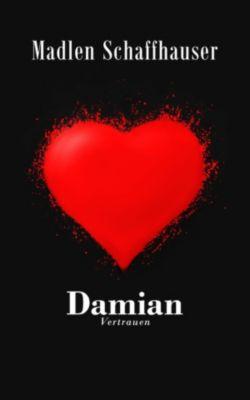 Damian - Vertrauen, Madlen Schaffhauser