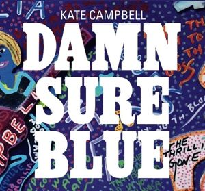 Damn Sure Blue, Kate Campbell